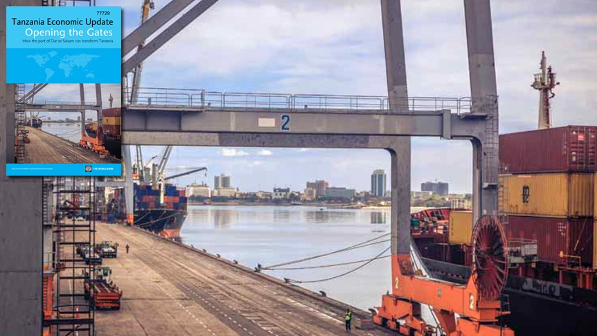 Opening the Gates: How the port of Dar es Salaam Can Transform Tanzania