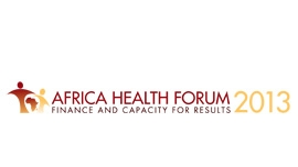 Africa Health Forum 2013: Finance and Capacity for Results