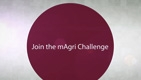 Introducing the mAgri Challenge; Seeding Growth in Mobile Agriculture