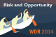 World Development Report - Risk and Opportunity: Managing Risk for Development