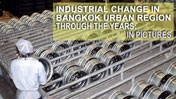 Thailand: Industrial Change in the Bangko...