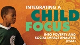 Integrating a Child Focus into Poverty and Social Impact Analysis