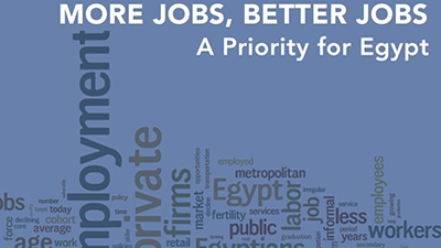 More Jobs, Better Jobs: A Priority for Egypt