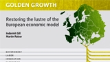 Golden Growth: Restoring the Luster of the European Economic Model