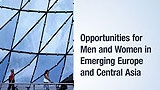 Opportunities for Men and Women: Emerging Europe and Central Asia