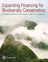 Expanding Financing for Biodiversity Conservation