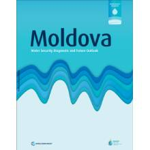 Moldova : Water Security Diagnostic and Future Outlook
