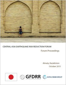 Central Asia Earthquake Risk Reduction Forum 2015 Proceedings