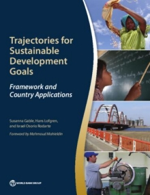 Trajectories for Sustainable Development Goals : Framework and Country Applications