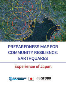 PREPAREDNESS MAP FOR COMMUNITY RESILIENCE: EARTHQUAKES Experience of Japan