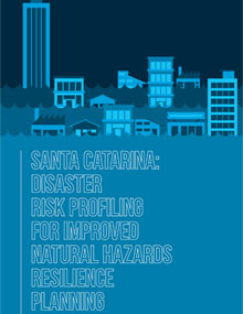 Santa Catarina: Disaster Risk Profiling for Improved Natural Hazards Resilience Planning