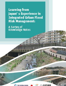 Learning from Japan's Experience in Integrated Urban Flood Risk Management: A Series of Knowledge Notes