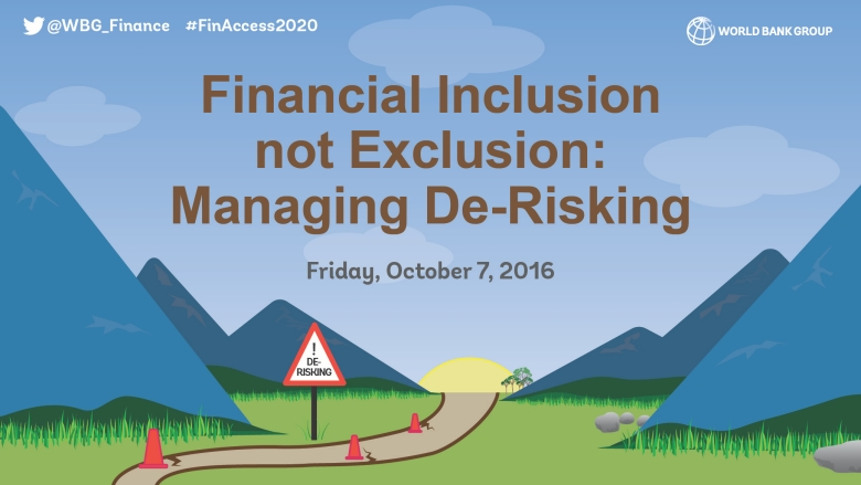 Financial Inclusion not Exclusion: Managing De-Risking