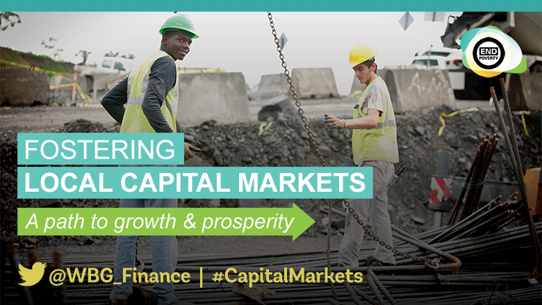 Fostering Local Capital Markets Development: A Path for Prosperity and Growth