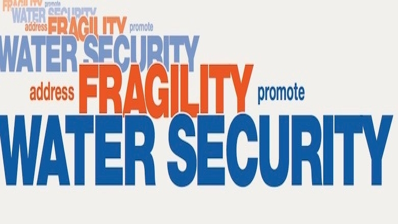 Addressing Fragility; Promoting Water Security