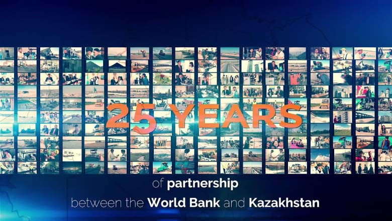 25 Years of Partnership between the World Bank and Kazakhstan