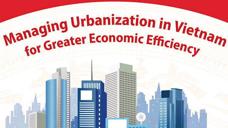 managing urbanization in vietnam for greater economic efficiency
