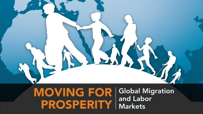 Moving for Prosperity: Global Migration and Labor Markets