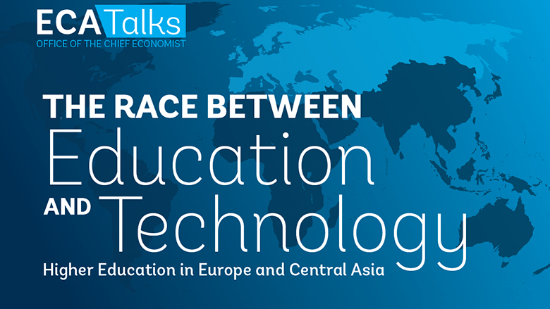 The Race between Education and Technology: Higher Education in Europe and Central Asia