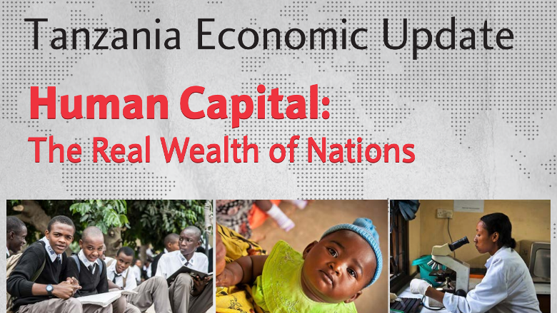 Tanzania Economic Update: Investing in Human Capital Will Reduce Poverty Fast