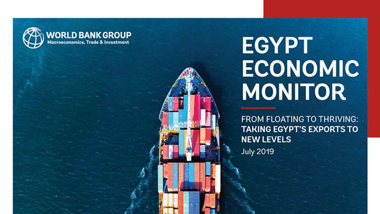 Egypt Economic Monitor, July 2019- From Floating to Thriving