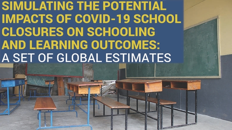 Simulating The Potential Impacts Of The Covid 19 School Closures On Schooling And Learning Outcomes A Set Of Global Estimates