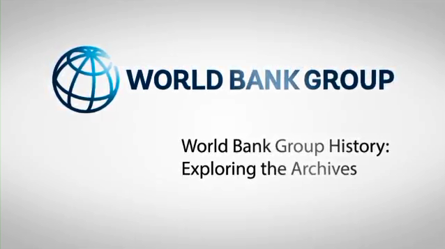 World Bank Group History: Exploring the Archives